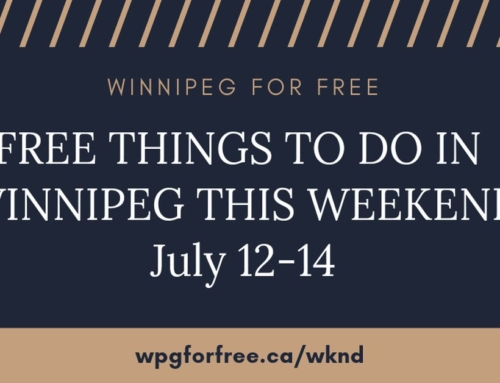 Free Things to Do in Winnipeg This Weekend July 12-14