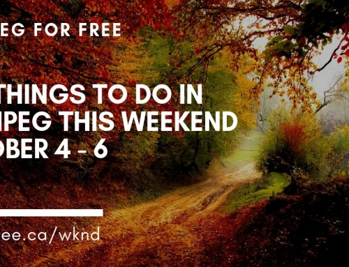 Free Things to Do in Winnipeg This Weekend October 4 – 6