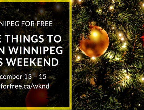 Free Things to Do in Winnipeg This Weekend December 13 – 15