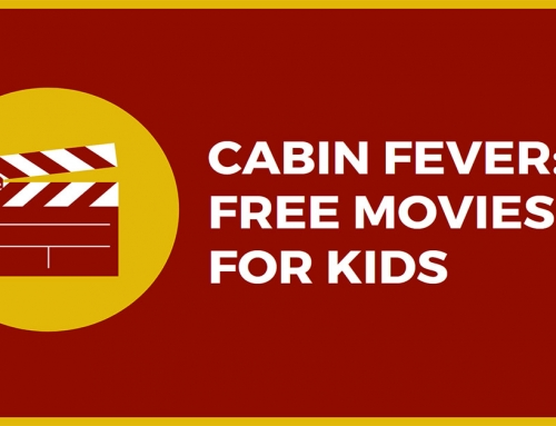 Cabin Fever: Free Movies For Kids!