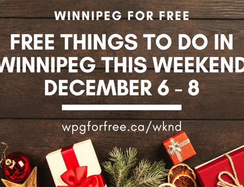 Free Things to Do in Winnipeg This Weekend December 6 – 8