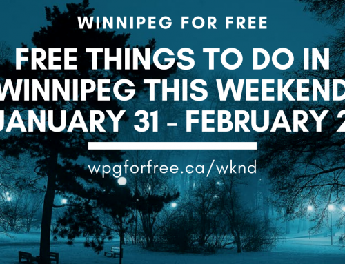 Free Things to Do in Winnipeg This Weekend January 31 – February 2